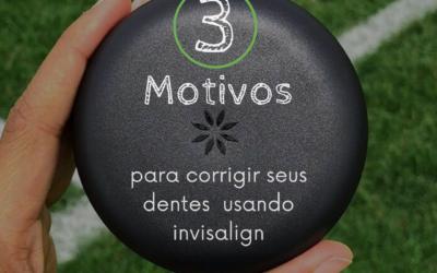 3 Motivos para usar Invisalign